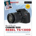 Canon EOS Rebel T6 Guide to DSLR Photography by David Busch