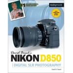 Nikon D850 Guide to Digital SLR Photography by David Busch