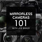 Mirrorless Cameras 101 with Joe Brady