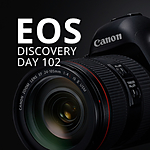 Canon EOS Discovery Day: Basic 102