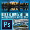 Intro to Image Editing in Adobe Photoshop with Joe Brady