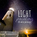 Light Painting Tips with Jim DeLillo