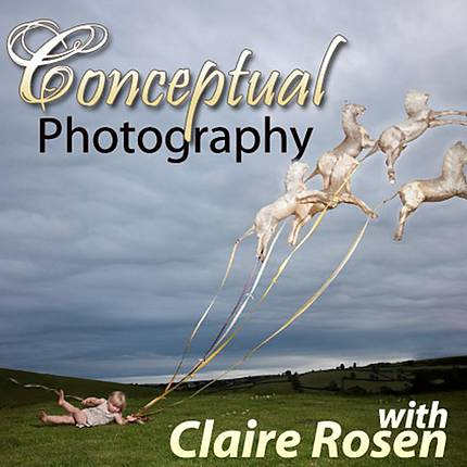 Constructed Conceptual Photography with Claire Rosen