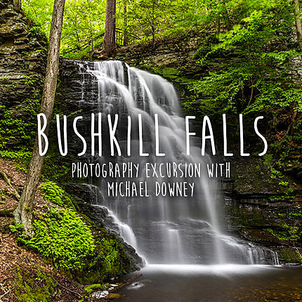 Bushkill Falls Photo Excursion with Michael Downey