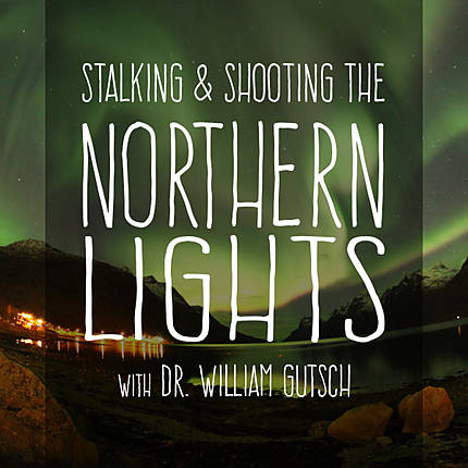 *FREE RSVP* Stalking and Shooting the Northern Lights with Dr. Bill Gutsch