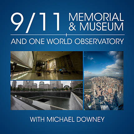 9/11 Memorial and One World Observatory with Michael Downey