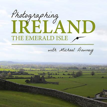 Photographing Ireland, The Emerald Isle